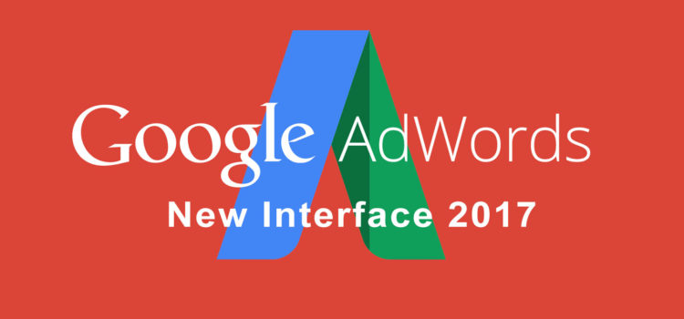 New AdWords Interface May 2017