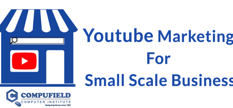 Youtube Marketing for Small Scale Businesses