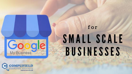 Google My Business for Small Scale Businesses